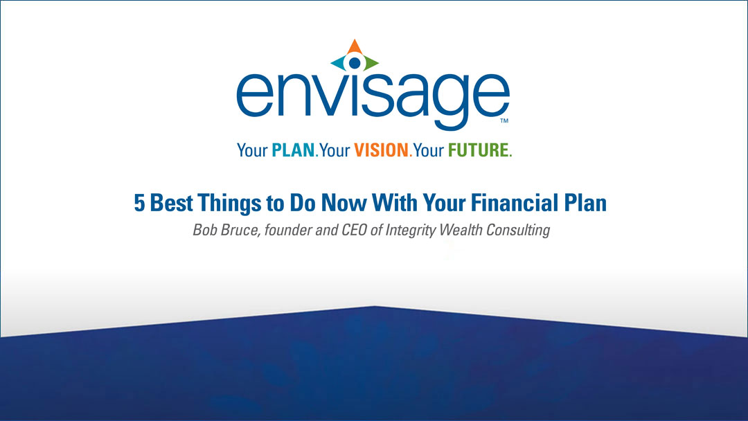 The 5 Best Things to Do Now with Your Financial Plan Featuring Bob Bruce